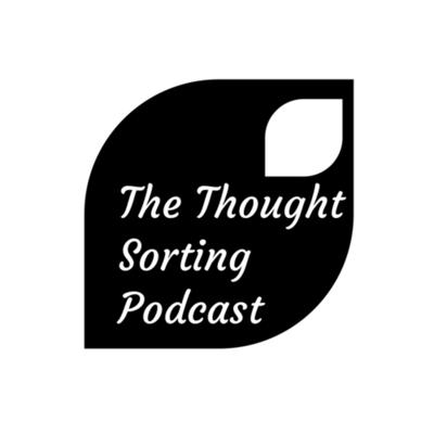 Thought sorting podcast