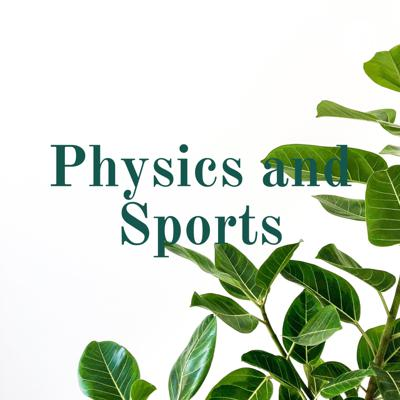 Physics and Sports