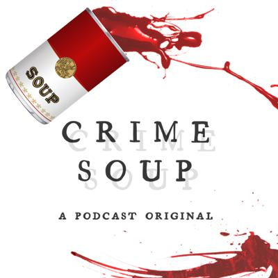 Crime Soup is a true crime series told week after week. Tune in to hear the latest in true crime and suspenseful stories that will make you question everything.
