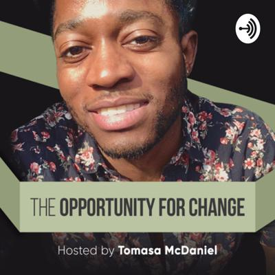 The Opportunity For Change