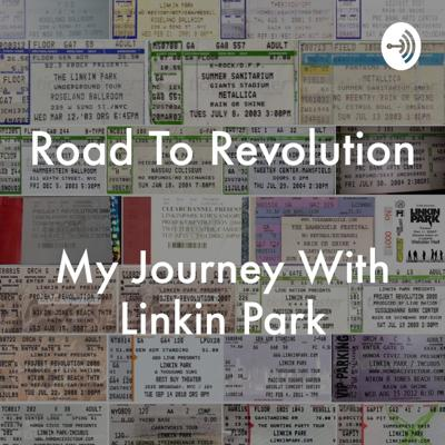 Road To Revolution: My Journey With Linkin Park