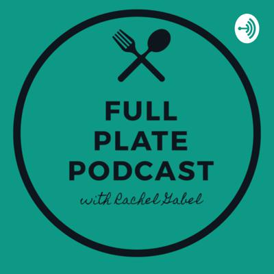 The Full Plate Podcast