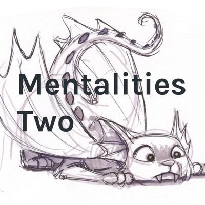 Mentalities Two