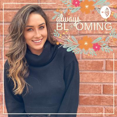 Hosted by Fitness and Lifestyle Entrepreneur, Chloe Gottschalk, the Always Blooming podcast is all about blooming in to the best version of yourself. From health and fitness to struggles and out-right funny life stories, the Always Blooming podcast covers anything and everything that has to do with this crazy adventure we call life.