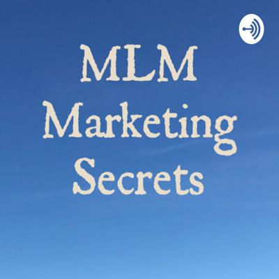 MLM Marketing Secrets