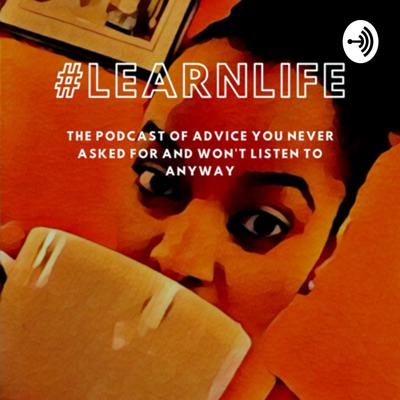#LearnLife: Why Do You Care?