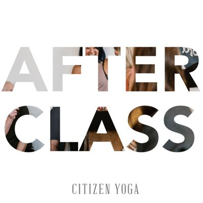 After Class is a podcast by Citizen Yoga, a yoga studio that strives to be a safe space with a focus on creating a community that supports mental health. This podcast is where we delve deeper into philosophy as well as discuss topics and share stories that relate to and come from our students, teachers, and wider community.