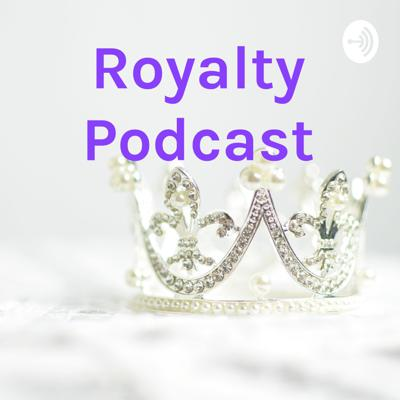 Royalty Podcast
