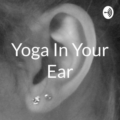 Yoga In Your Ear