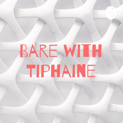 Bare with Tiphaine