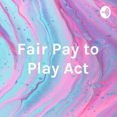 Fair Pay to Play Act
