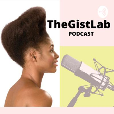 Welcome to TheGistLab podcast. This podcast is for everyone who love trilling conversations, hot gist on different aspect of life and how it affects and shapes us as an individual and as a whole.  We all have our daily gist, hustles, ideas, contents and more we maybe sometimes want people to listen to. Why not share them?  Lets keep turning the table and keep the gist in the air. 😎😎😎 Support this podcast: https://anchor.fm/bukola-oguntuyi/support