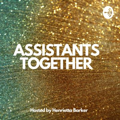 Assistants Together is a podcast designed to bring Assistants together. The shared experience and understanding of one another's roles is obvious and the ability to listen to one another and connect about topics and situations is really powerful.