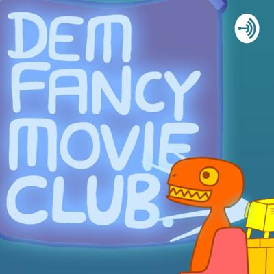 Dem Fancy Movie Club is a look at movies from the inside and out! Each week we will watch a different movie or series of films and give a run down, fun facts, trivia