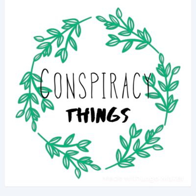 Conspiracy things