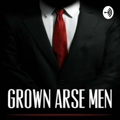 Grown Arse Men The Podcast