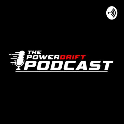 The PowerDrift Podcast