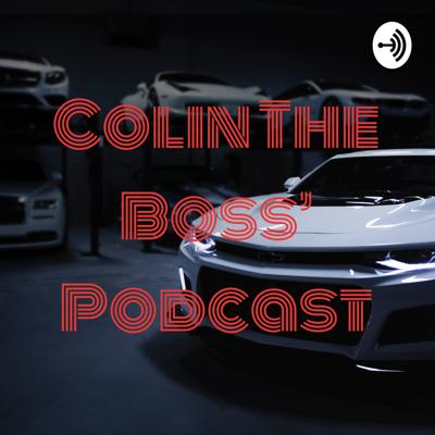 Colin The Boss' Podcast