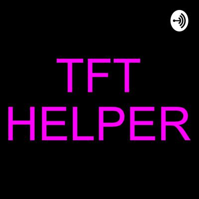 I am going to make a podcast that will help people get better at TFT