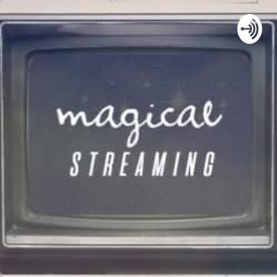 Magical Streaming