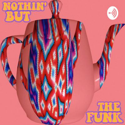 Nothin' but the Funk