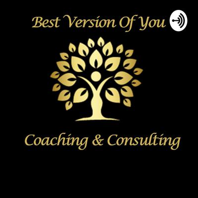 Best Version of You Coaching and Consulting