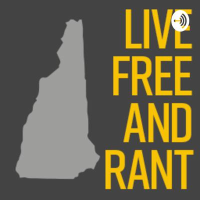 Live Free and Rant