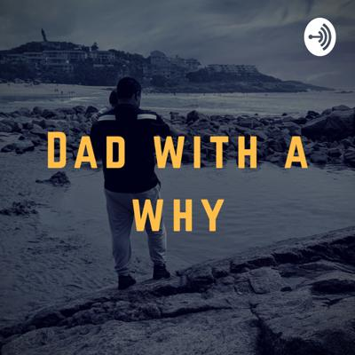 DAD WITH A WHY
