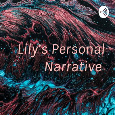 Lily's Personal Narrative