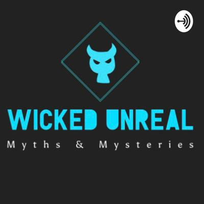 Wicked Unreal Myths and Mysteries