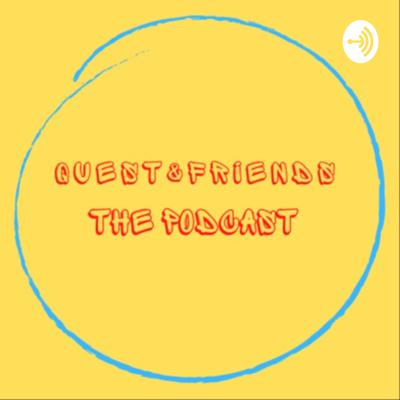 Quest & Friends: The Podcast