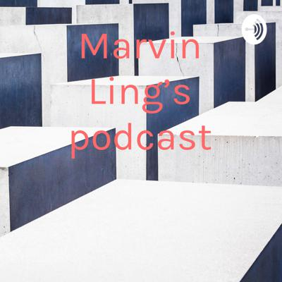 Marvin Ling's podcast