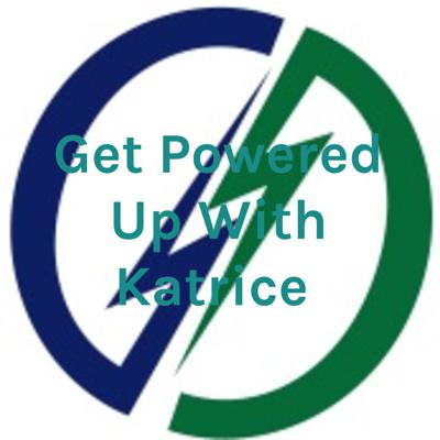 Get Powered Up With Katrice