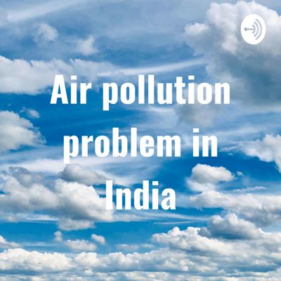 Air pollution problem in India