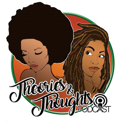 Theories & Thoughts Podcast