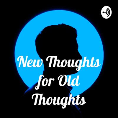 New Thoughts for Old Thoughts