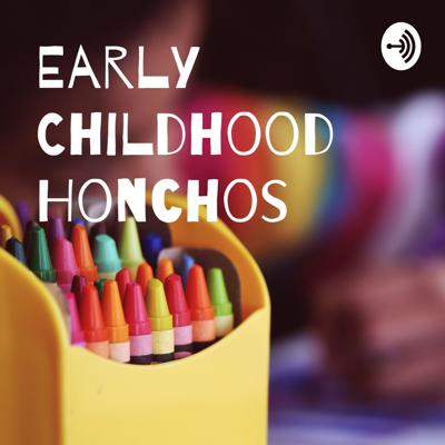 Early Childhood Honchos