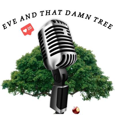 Eve And That Damn Tree: The Love Refill Podcast