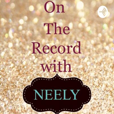 On The Record with Neely