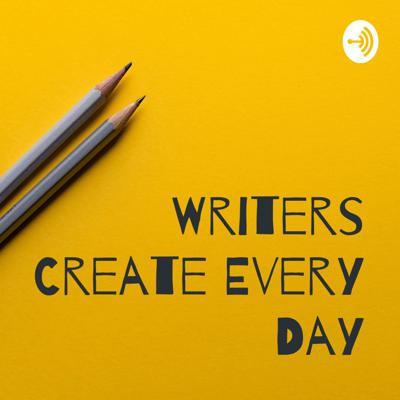 Writers create every day is about finding space, time, and energy to tell stories.