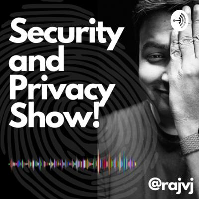 Security and Privacy Show!