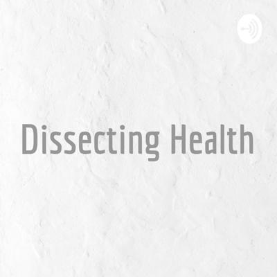 Dissecting Health
