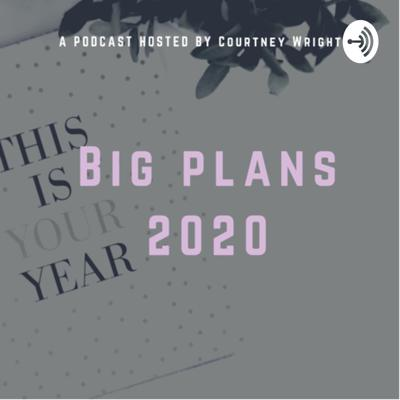 This podcast was made to encourage you to make big plans for 2020 and encourage you to make 2020 your year! The possibilities are endless to what 2020 can bring!