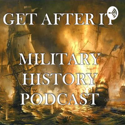 GET AFTER IT: Military History