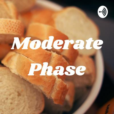 Moderate Phase