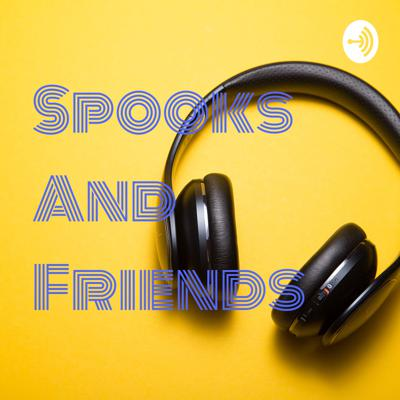 Spooks And Friends