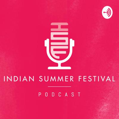 Indian Summer Festival Podcast