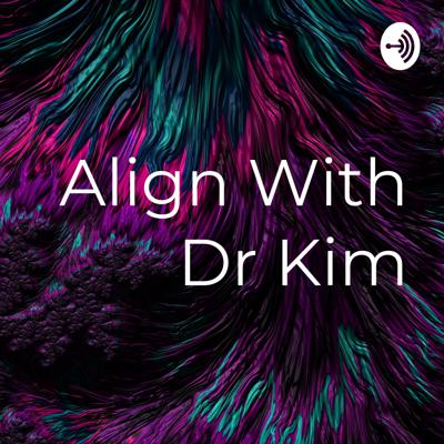 Align With Dr Kim