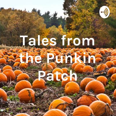 Tales from the Punkin Patch