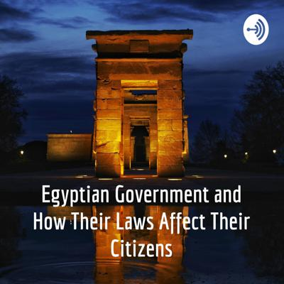 Egyptian Government and How Their Laws Affect Their Citizens